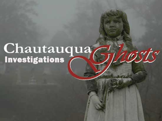 Chautauqua Ghosts Investigations